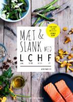 Mæt & slank med LCHF low carb, high fat